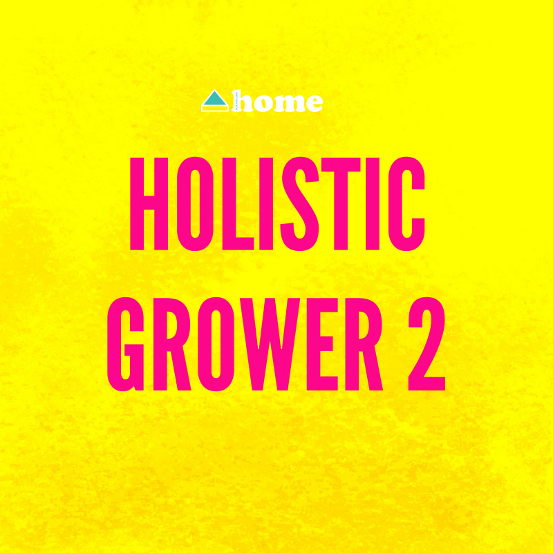 Holistic Grower 2: Meaning